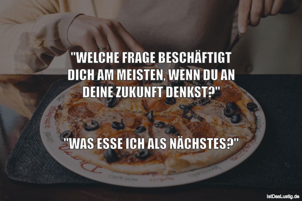 """Lustiger BilderSpruch - """"WELCHE FRAGE BESCHÄFTIGT DICH AM MEISTEN, WENN..."""