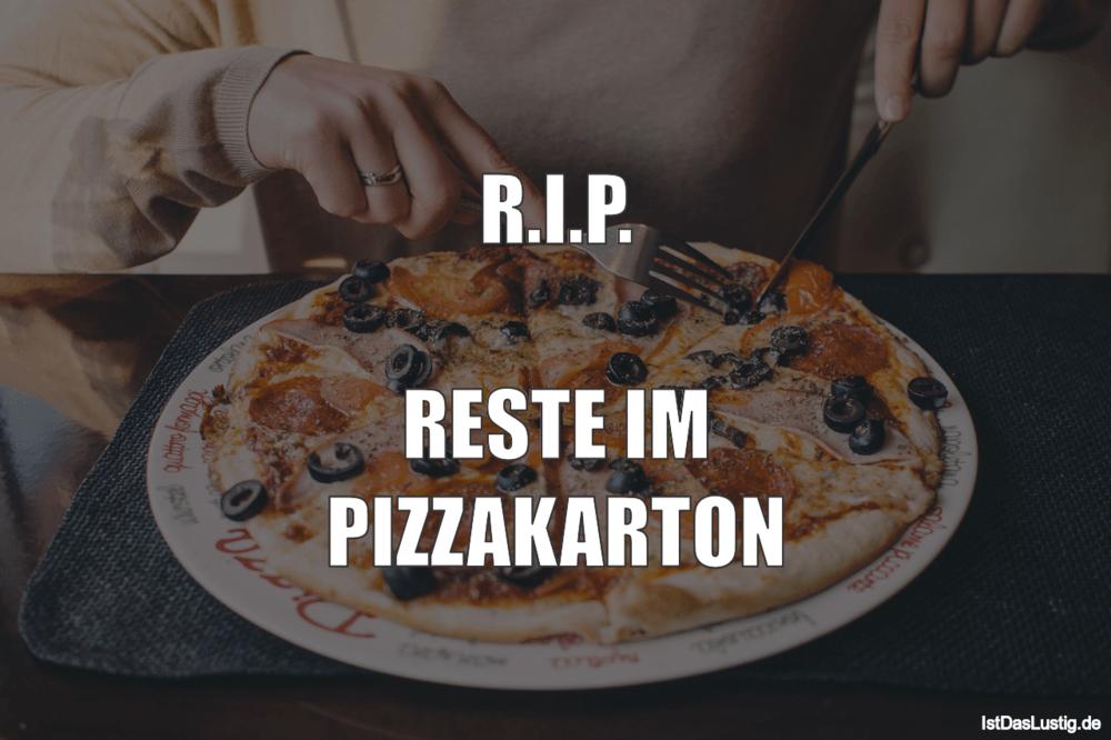 Lustiger BilderSpruch - R.I.P.  RESTE IM PIZZAKARTON