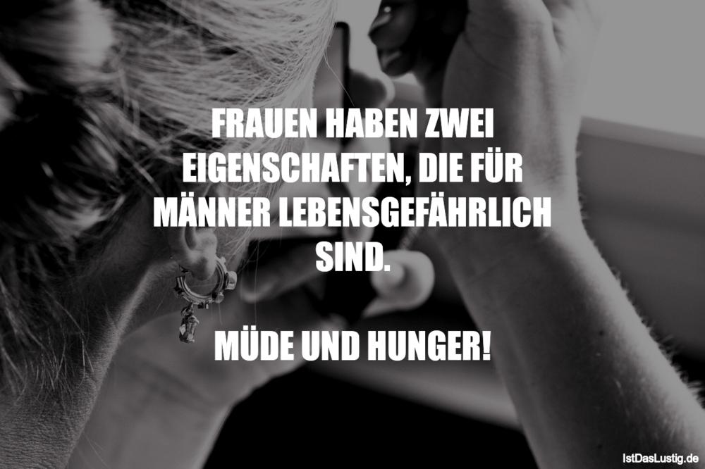 Lustiger BilderSpruch - FRAUEN HABEN ZWEI EIGENSCHAFTEN, DIE FÜR MÄNNER...