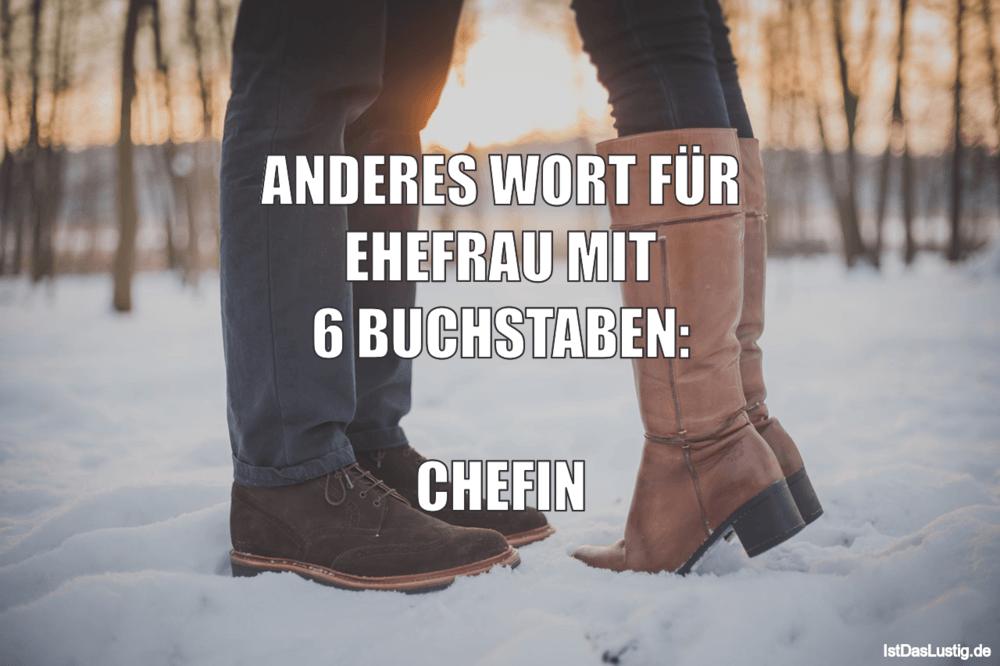 Lustiger BilderSpruch - ANDERES WORT FÜR EHEFRAU MIT 6 BUCHSTABEN:  CHEFIN