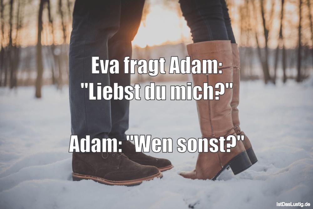 """Lustiger BilderSpruch - Eva fragt Adam: """"Liebst du mich?""""  Adam: """"Wen s..."""