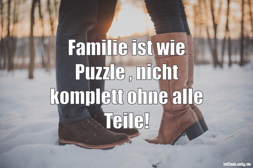 Lustiger BilderSpruch - Familie ist wie Puzzle , nicht komplett ohne...