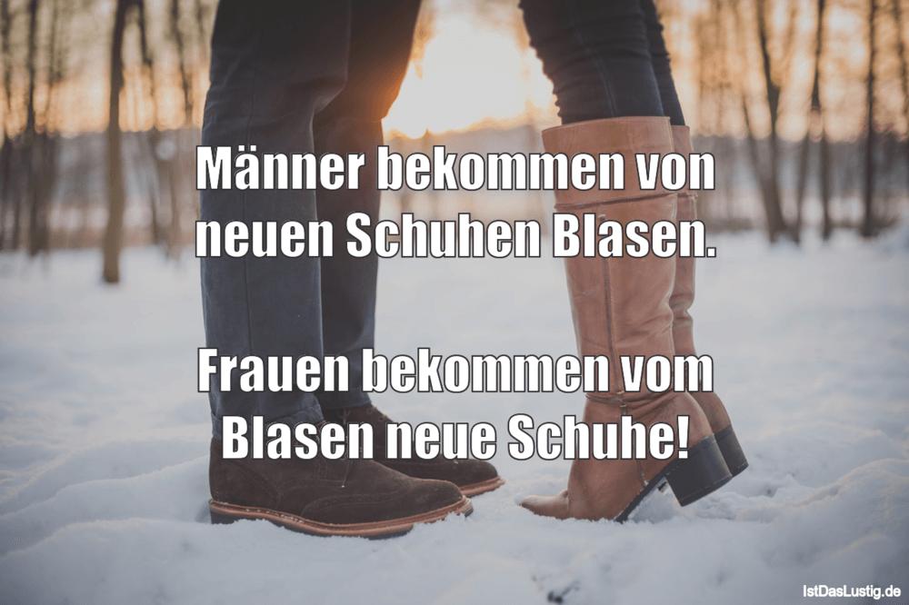 Lustiger BilderSpruch - Männer bekommen von neuen Schuhen Blasen.  Frau...
