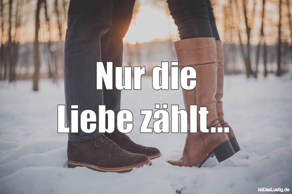 Lustiger BilderSpruch - Nur die Liebe zählt...