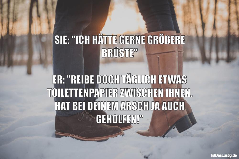 """Lustiger BilderSpruch - SIE: """"ICH HÄTTE GERNE GRÖßERE BRÜSTE""""  ER:..."""