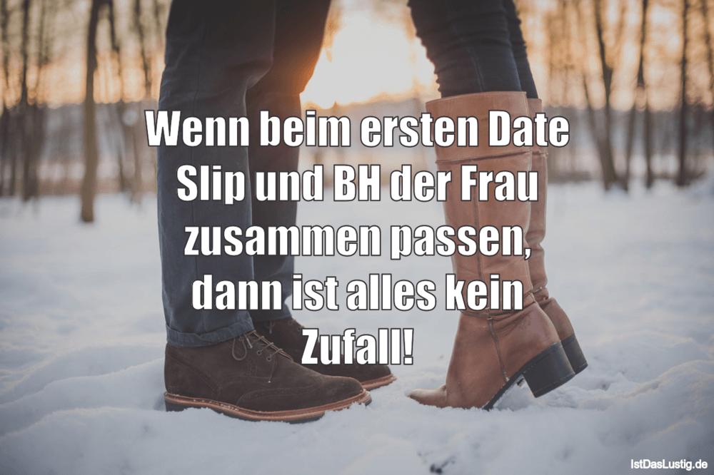 Lustiger BilderSpruch - Wenn beim ersten Date Slip und BH der Frau zusa...