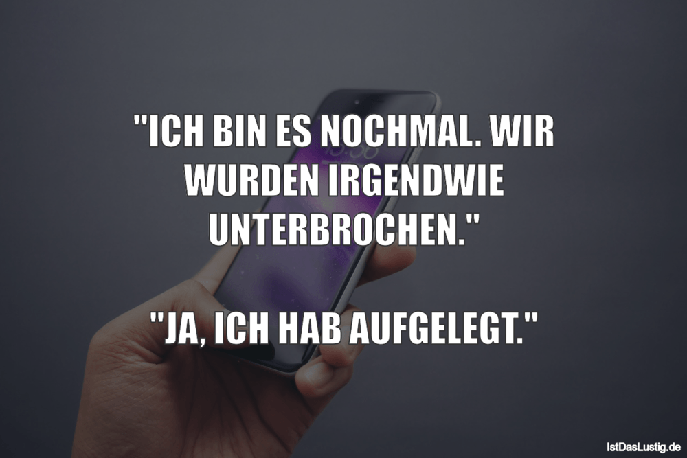 """Lustiger BilderSpruch - """"ICH BIN ES NOCHMAL. WIR WURDEN IRGENDWIE..."""