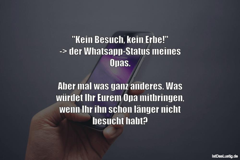 Kein Besuch Kein Erbe Der Whatsapp Statu Istdaslustig De