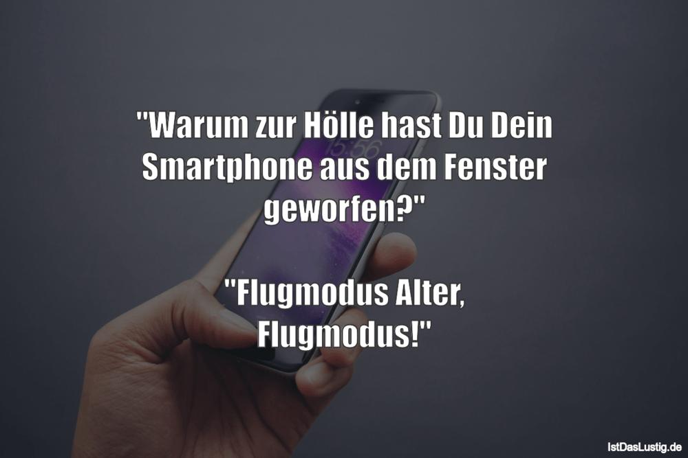 """Lustiger BilderSpruch - """"Warum zur Hölle hast Du Dein Smartphone aus..."""
