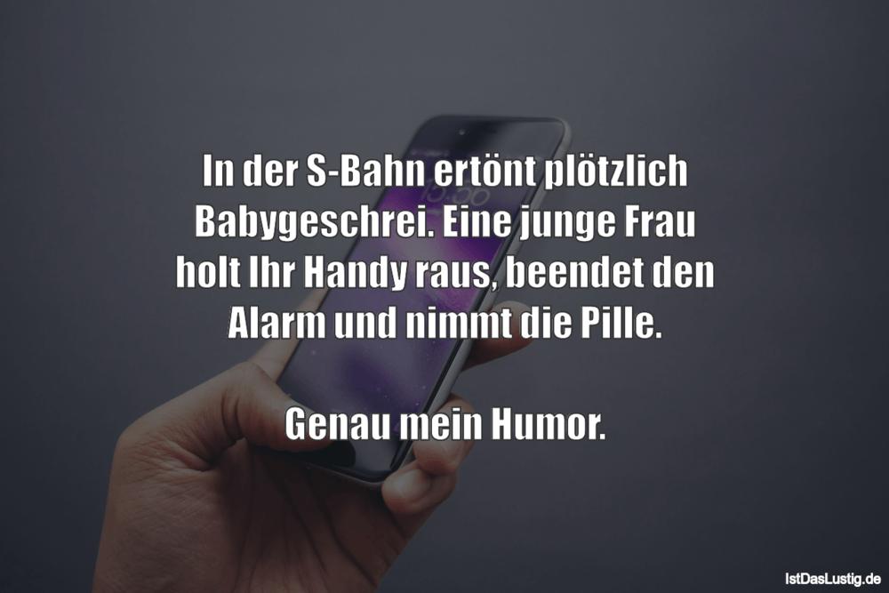 Lustiger BilderSpruch -  In der S-Bahn ertönt plötzlich Babygeschrei....