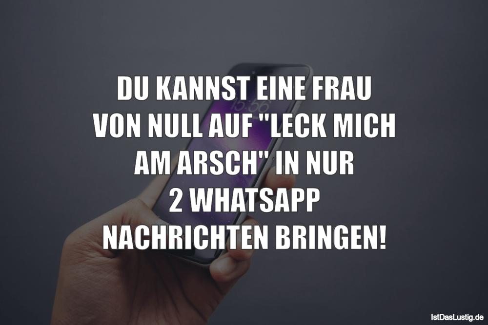 """Lustiger BilderSpruch - DU KANNST EINE FRAU VON NULL AUF """"LECK MICH AM..."""