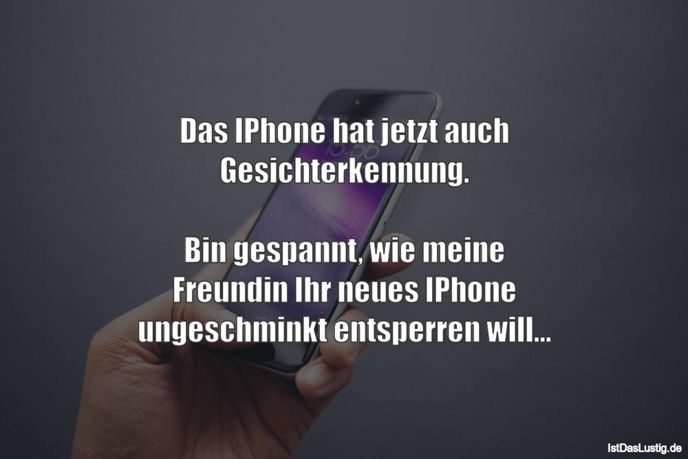 Lustiger BilderSpruch - Das IPhone hat jetzt auch Gesichterkennung....