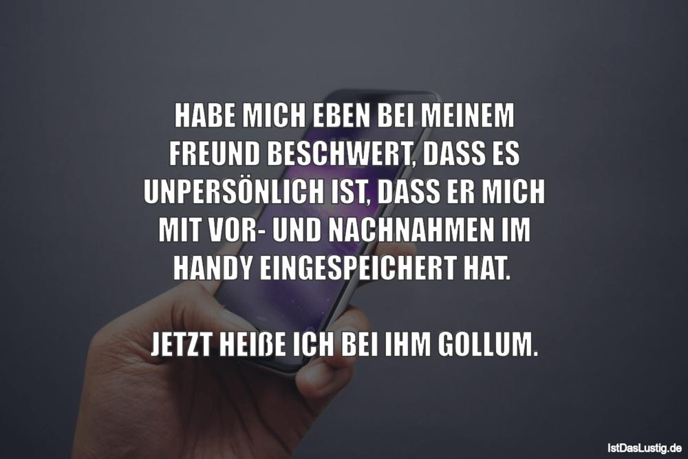 Lustiger BilderSpruch - HABE MICH EBEN BEI MEINEM FREUND BESCHWERT,...