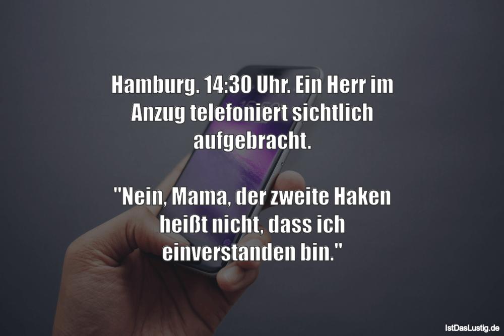 Lustiger BilderSpruch - Hamburg. 14:30 Uhr. Ein Herr im Anzug...