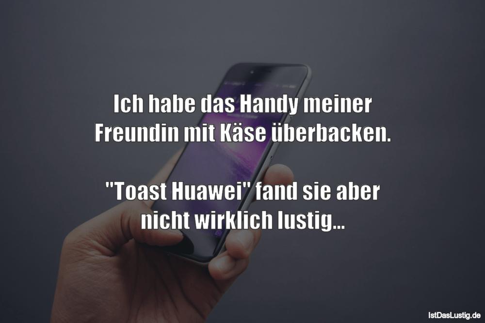 Lustiger BilderSpruch - Ich habe das Handy meiner Freundin mit Käse...