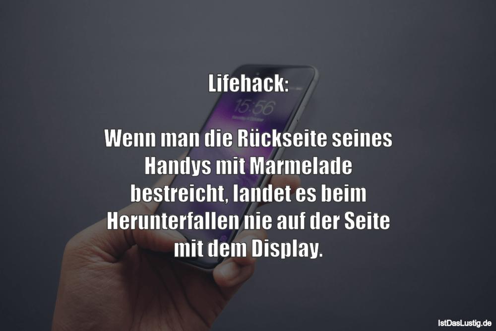 Lustiger BilderSpruch - Lifehack:  Wenn man die Rückseite seines Handys...