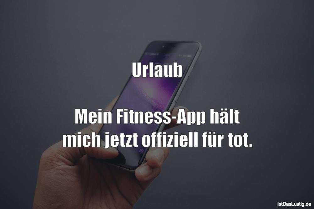 Lustiger BilderSpruch - Urlaub  Mein Fitness-App hält mich jetzt...