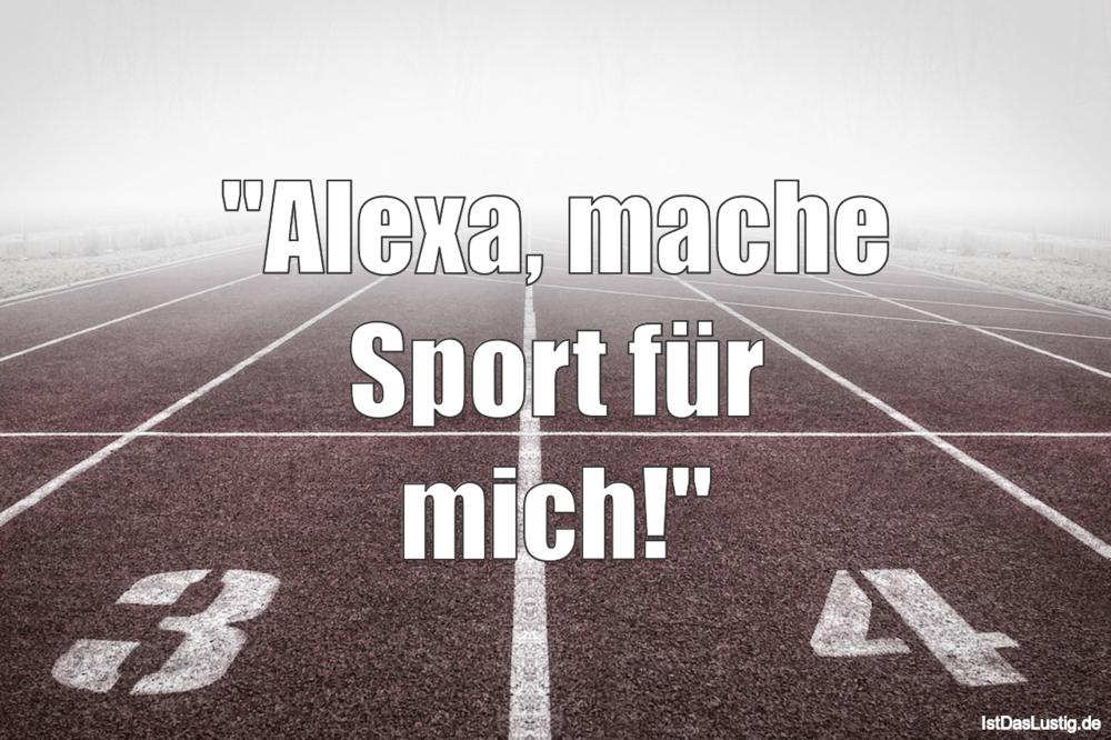 """Lustiger BilderSpruch - """"Alexa, mache Sport für mich!"""""""