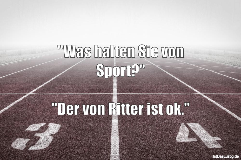 """Lustiger BilderSpruch - """"Was halten Sie von Sport?""""  """"Der von Ritter..."""