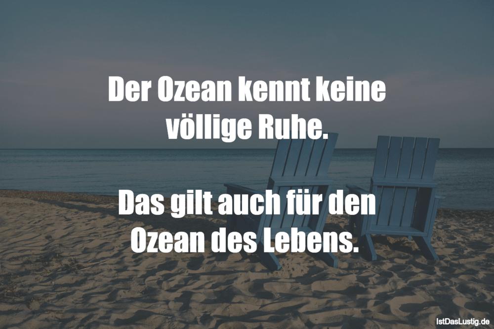 Lustiger BilderSpruch - Der Ozean kennt keine völlige Ruhe.  Das gilt...