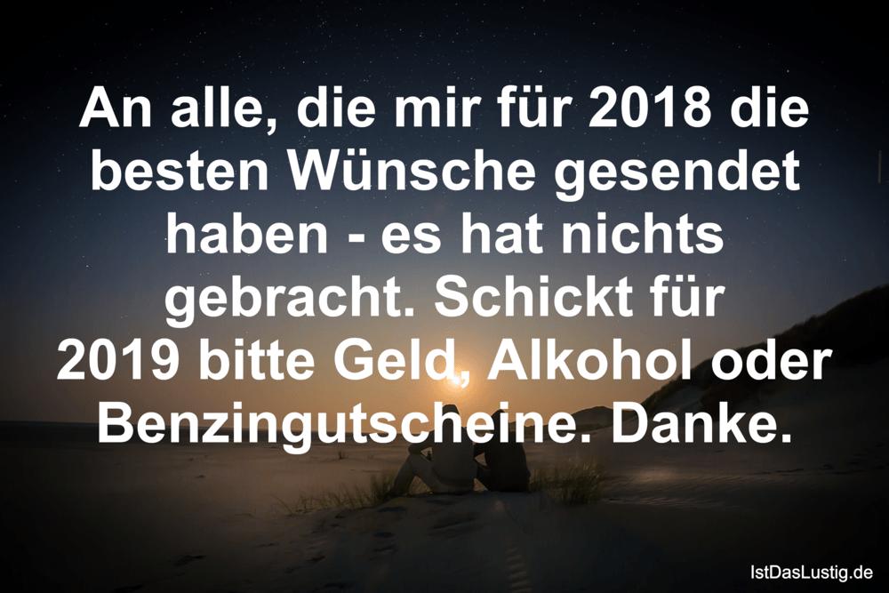 Lustiger BilderSpruch - An alle, die mir für 2018 die besten Wünsche ge...