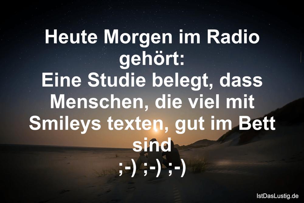 Lustiger BilderSpruch - Heute Morgen im Radio gehört: Eine Studie...