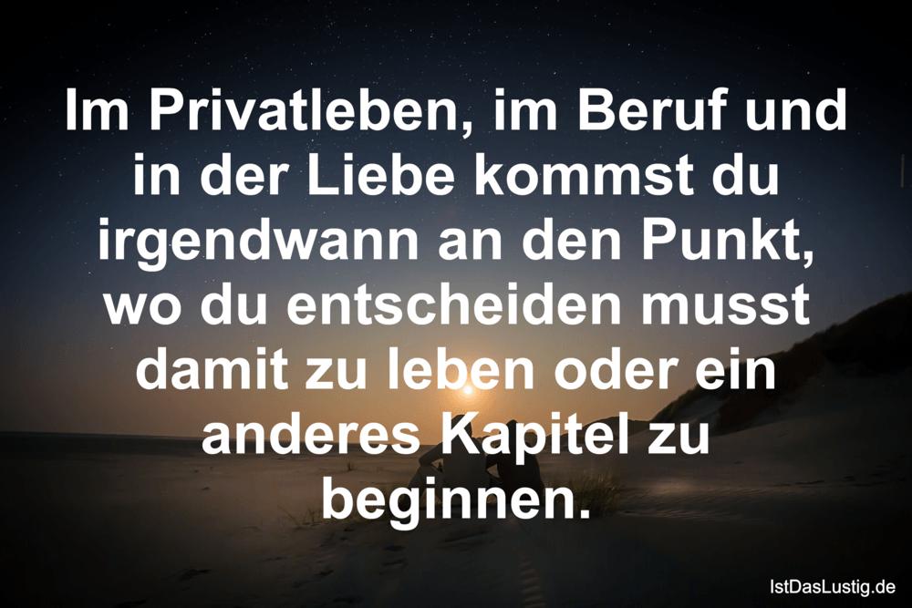 Lustiger BilderSpruch - Im Privatleben, im Beruf und in der Liebe...
