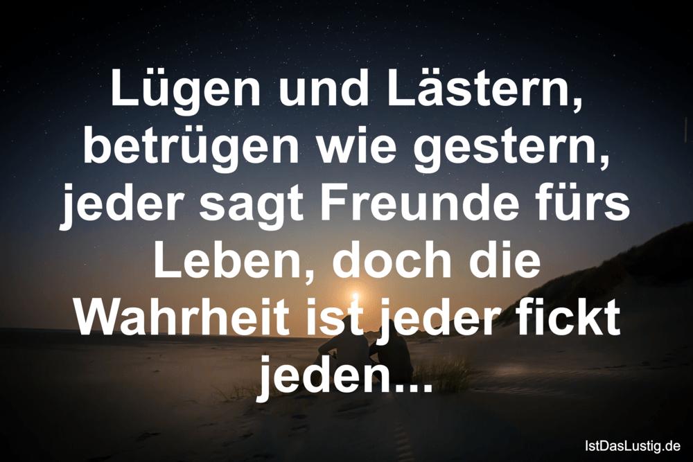 Lustiger BilderSpruch - Lügen und Lästern, betrügen wie gestern, jeder...