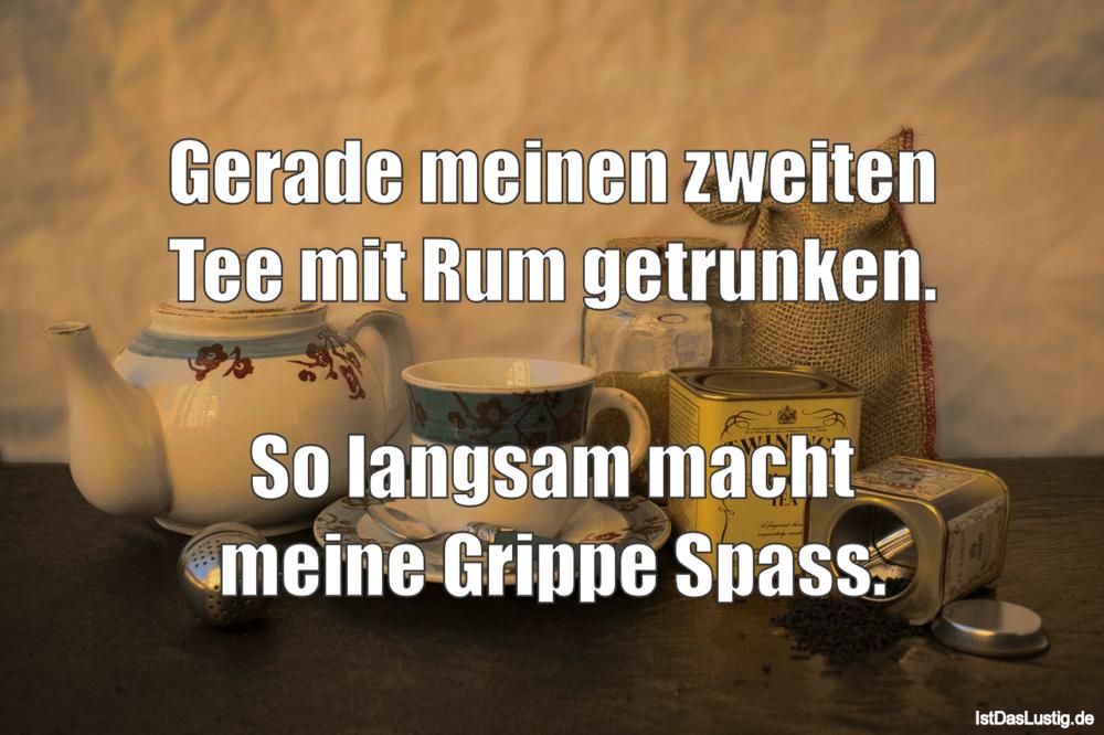 Lustiger BilderSpruch - Gerade meinen zweiten Tee mit Rum getrunken....