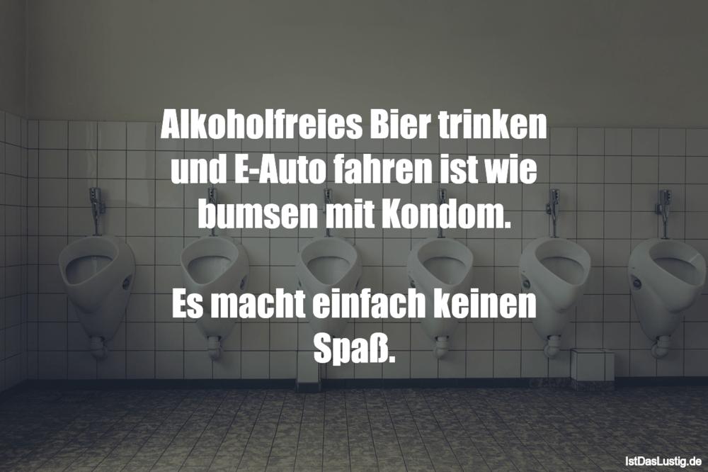 Lustiger BilderSpruch - Alkoholfreies Bier trinken und E-Auto fahren is...