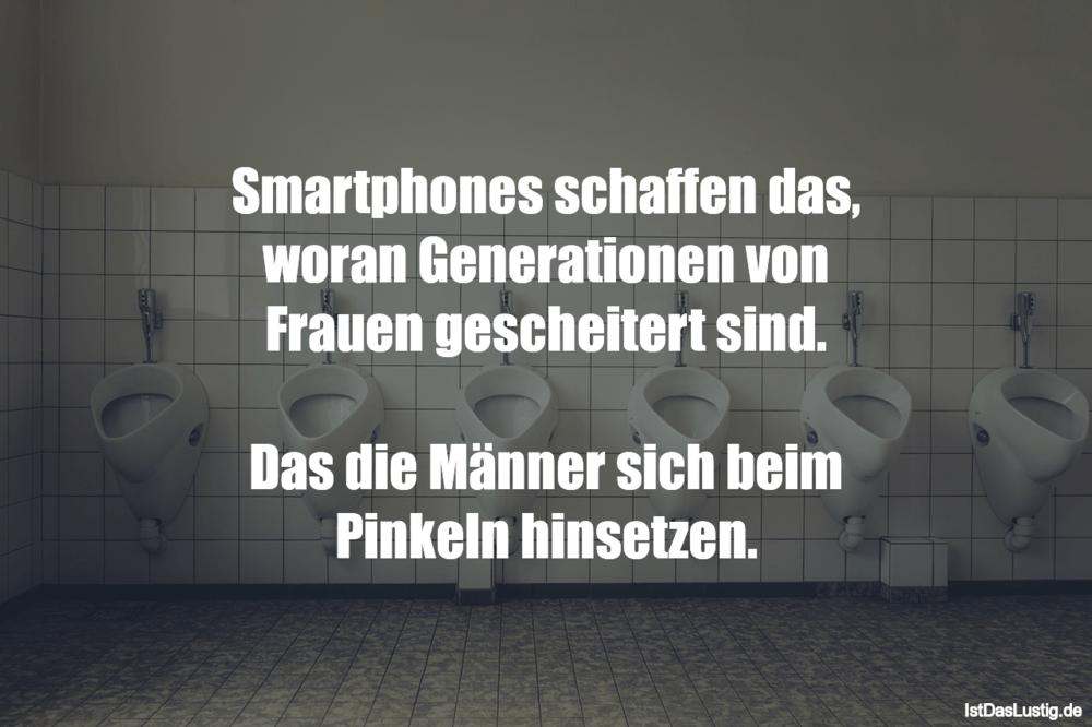 Lustiger BilderSpruch - Smartphones schaffen das, woran Generationen...