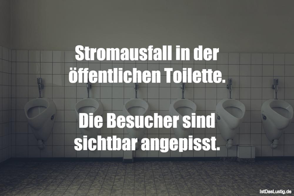 Lustiger BilderSpruch - Stromausfall in der öffentlichen Toilette.  Die...