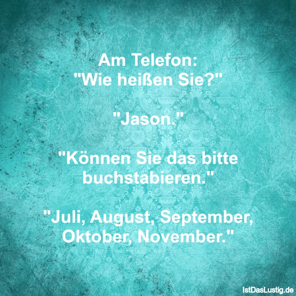 """Lustiger BilderSpruch - Am Telefon: """"Wie heißen Sie?""""  """"Jason.""""  """"Könne..."""