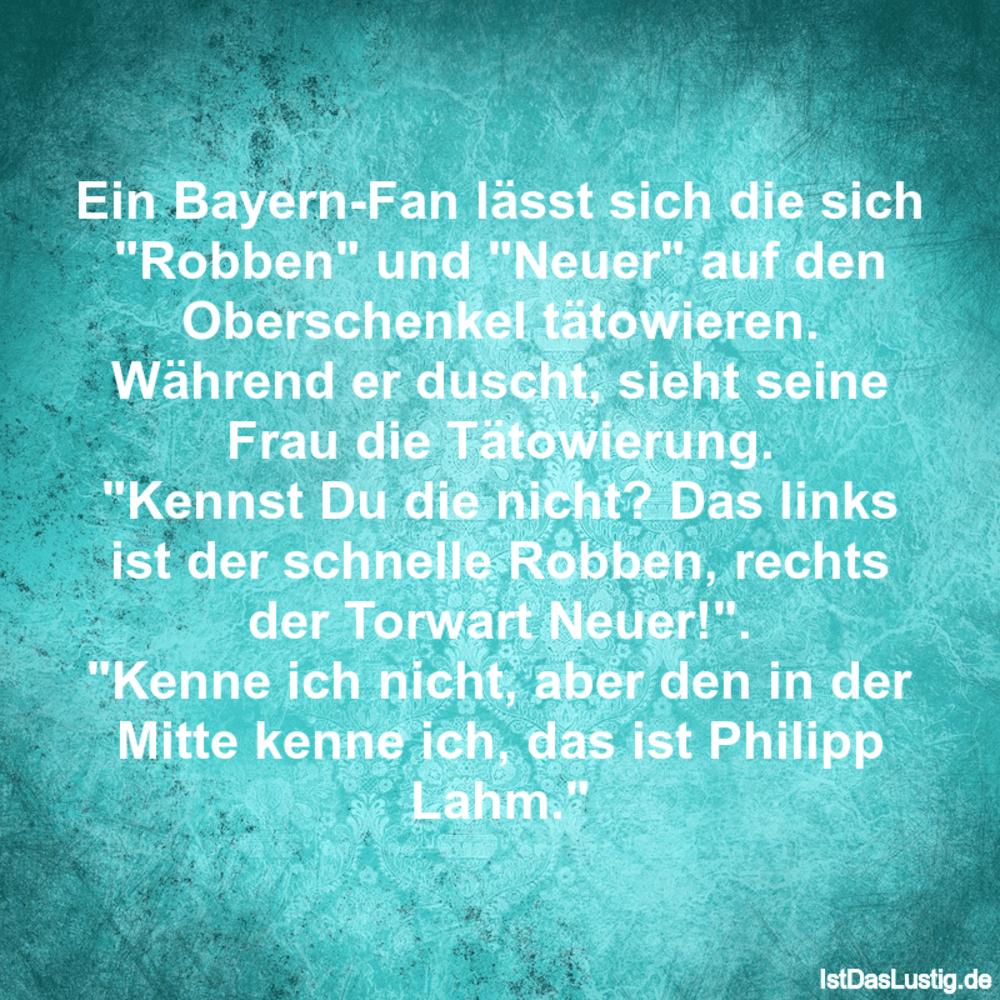 """Lustiger BilderSpruch - Ein Bayern-Fan lässt sich die sich """"Robben"""" und..."""