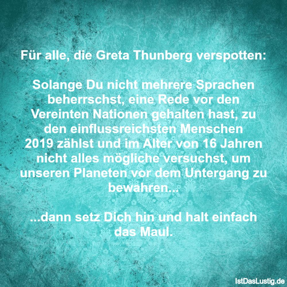 Lustiger BilderSpruch - Für alle, die Greta Thunberg verspotten:  Solan...
