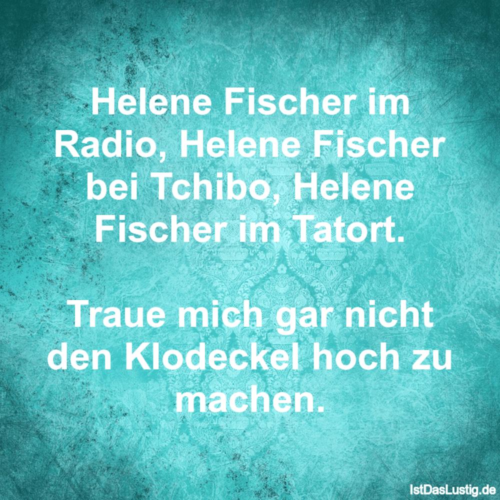 Lustiger BilderSpruch - Helene Fischer im Radio, Helene Fischer bei...
