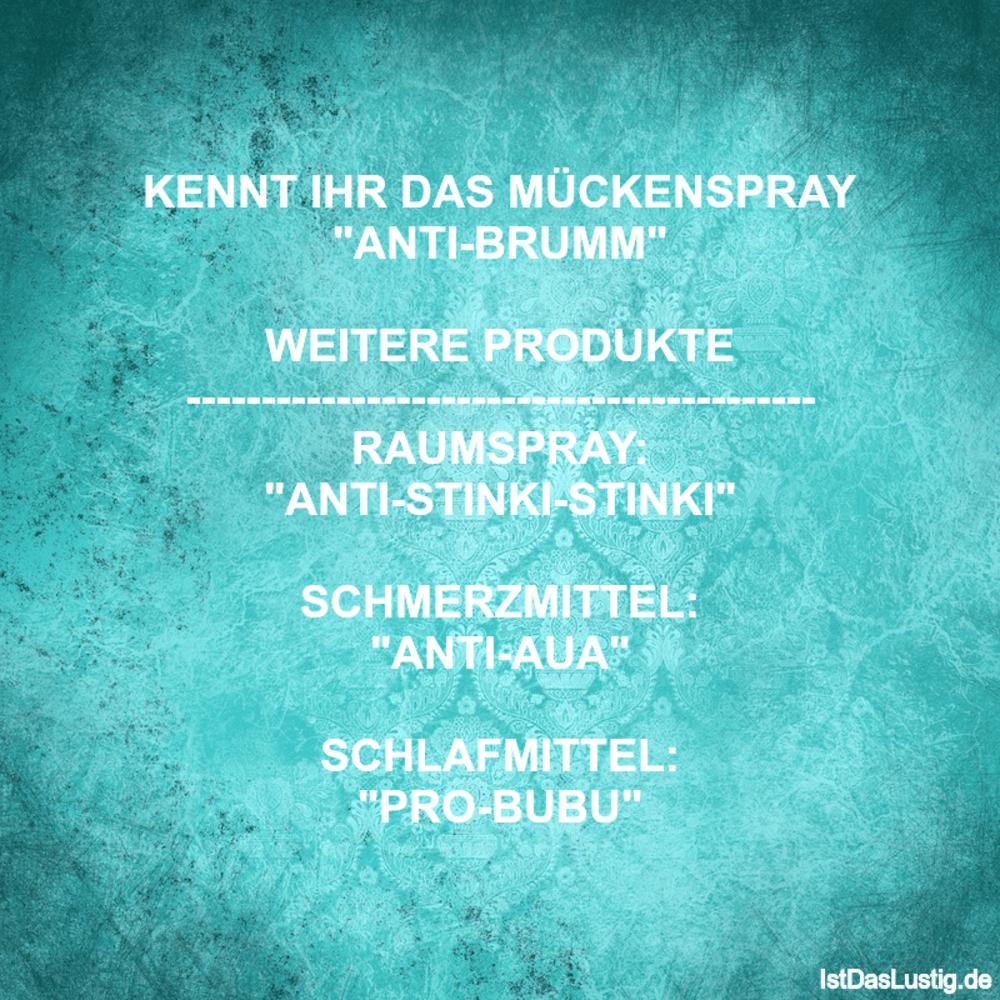 """Lustiger BilderSpruch - KENNT IHR DAS MÜCKENSPRAY """"ANTI-BRUMM""""  WEITERE..."""