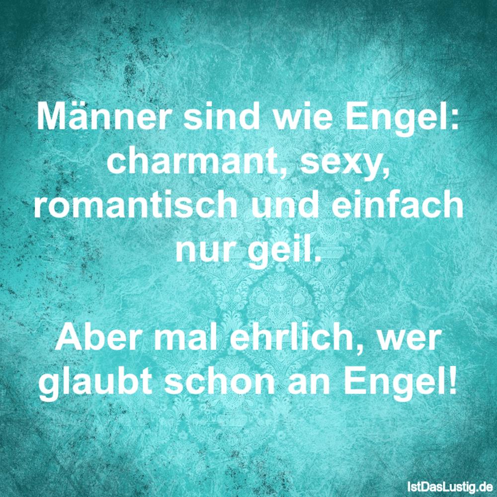 Lustiger BilderSpruch - Männer sind wie Engel: charmant, sexy,...