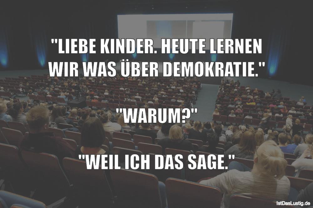 """Lustiger BilderSpruch - """"LIEBE KINDER. HEUTE LERNEN WIR WAS ÜBER..."""