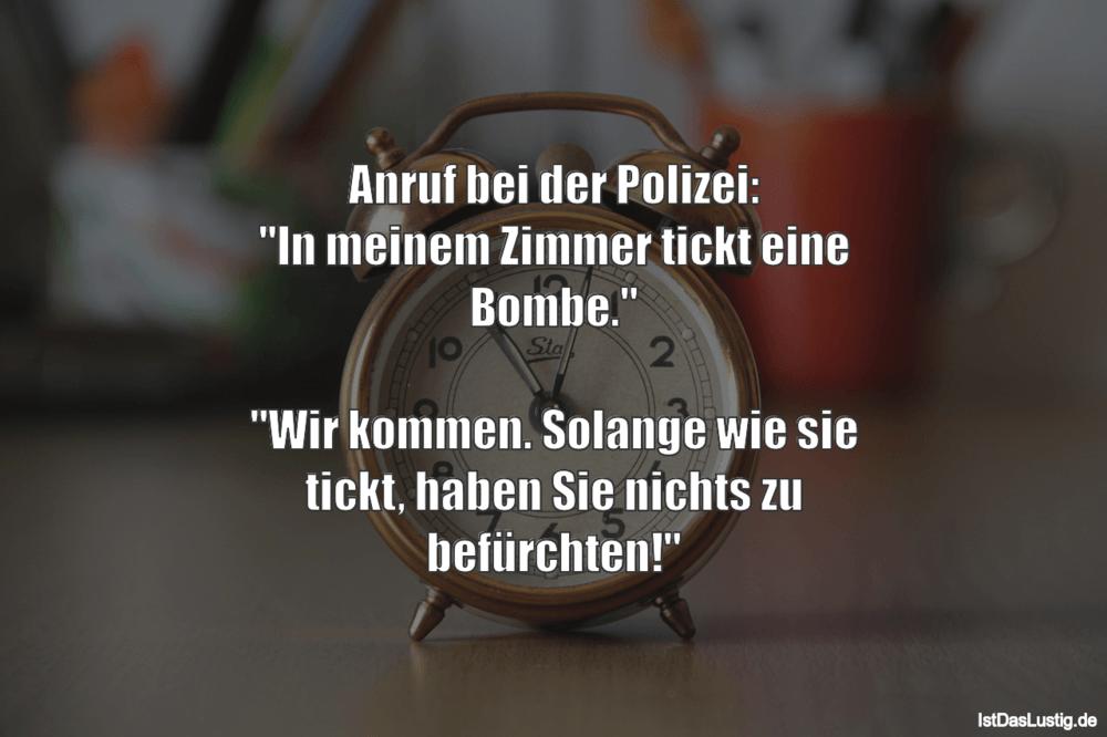 """Lustiger BilderSpruch - Anruf bei der Polizei: """"In meinem Zimmer tickt..."""