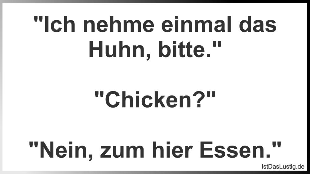 """Lustiger BilderSpruch - """"Ich nehme einmal das Huhn, bitte.""""..."""