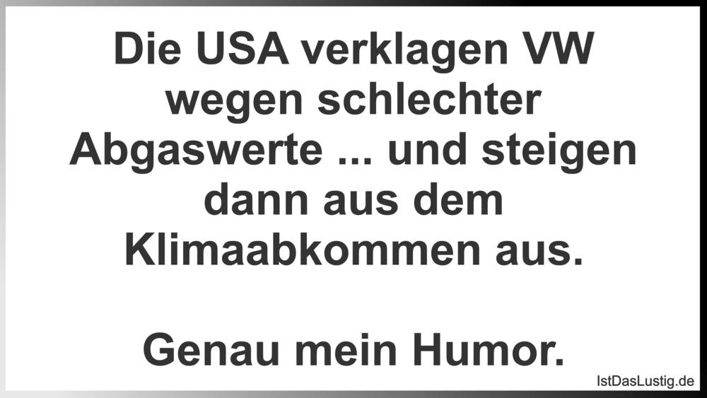 Lustiger BilderSpruch - Die USA verklagen VW wegen schlechter Abgaswert...