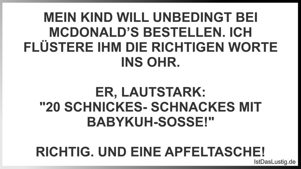 Lustiger BilderSpruch - MEIN KIND WILL UNBEDINGT BEI MCDONALD'S...