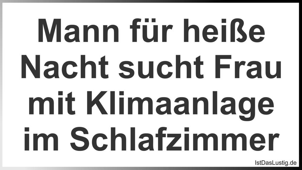 Lustiger BilderSpruch - Mann für heiße Nacht sucht Frau mit Klimaanlage...
