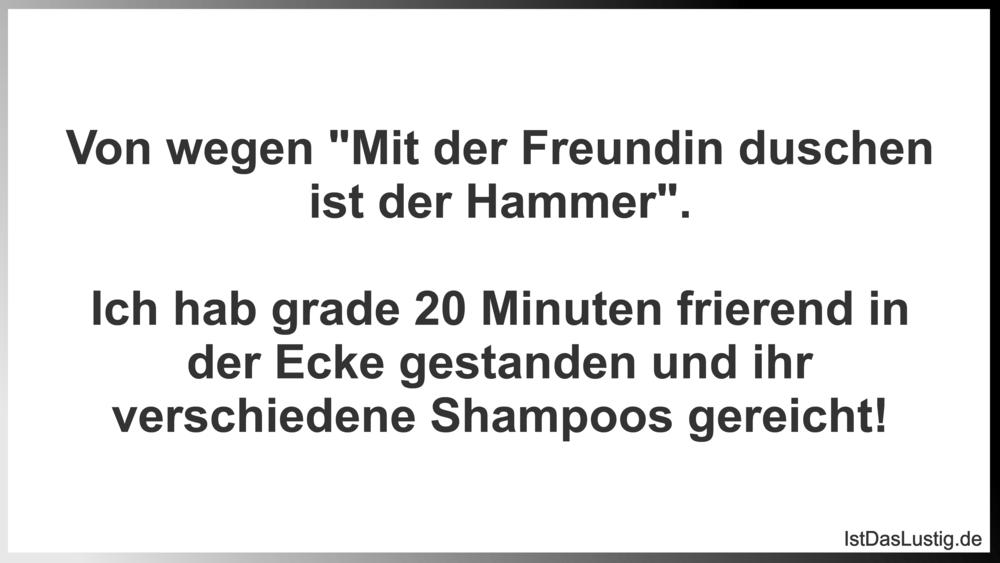 """Lustiger BilderSpruch - Von wegen """"Mit der Freundin duschen ist der Ham..."""
