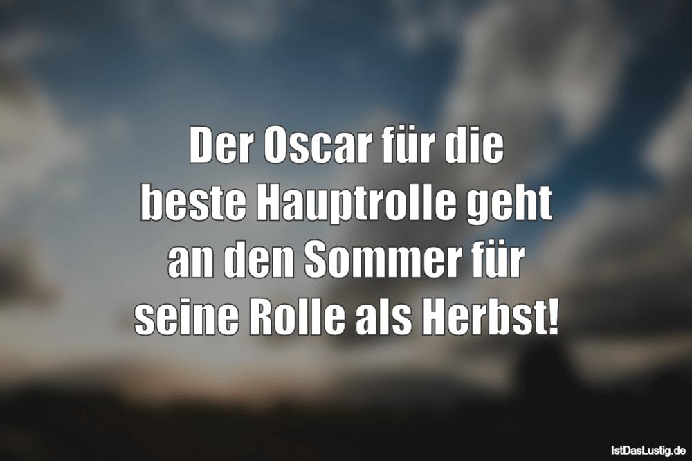 Lustiger BilderSpruch - Der Oscar für die beste Hauptrolle geht an den...