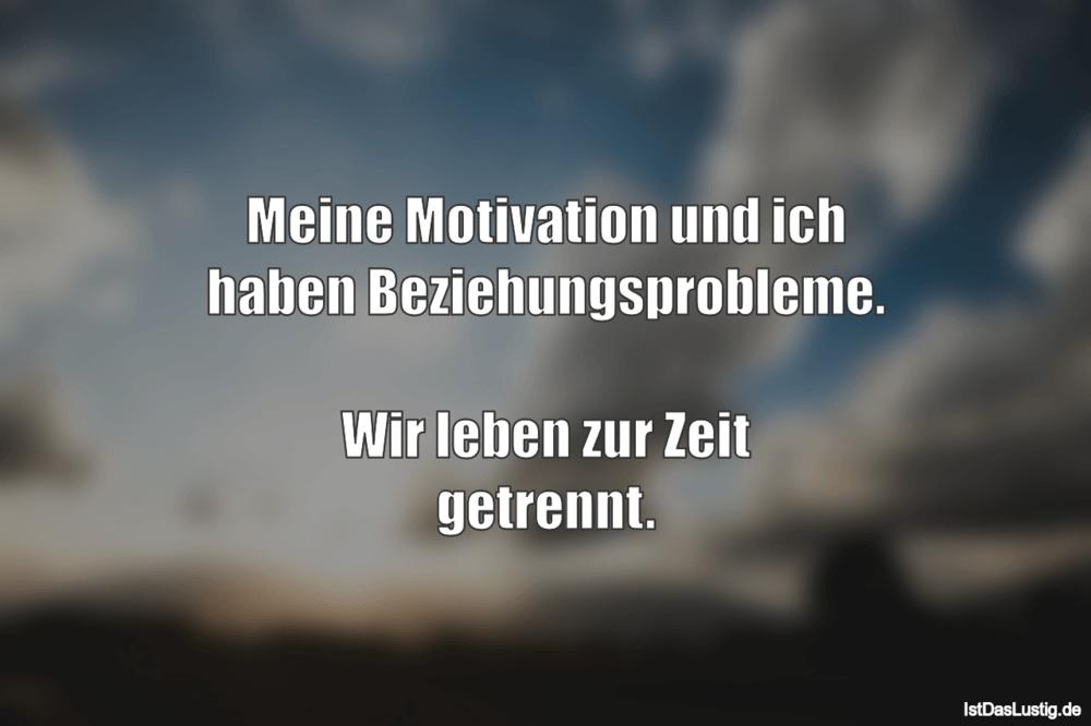 Lustiger BilderSpruch - Meine Motivation und ich haben...
