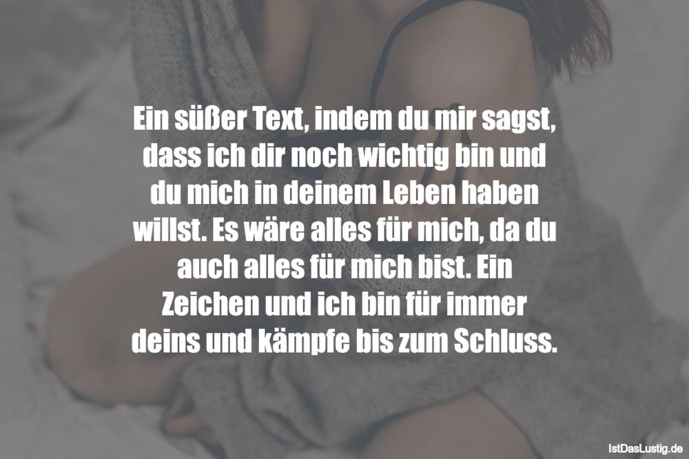 Lustiger BilderSpruch - Ein süßer Text, indem du mir sagst, dass ich...
